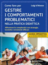 Come fare per gestire i comportamenti problematici nella pratica didattica