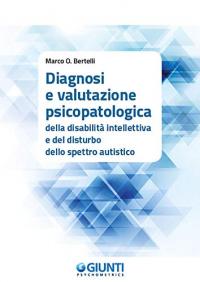 Diagnosi e valutazione psicopatologica della disabilità intellettiva e del disturbo dello spettro autistico