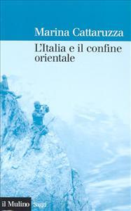 L'Italia e il confine orientale