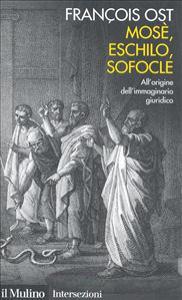 Mosè, Eschilo, Sofocle