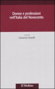 Donne e professioni nell'Italia del Novecento