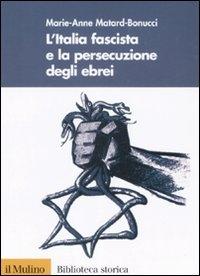 L'Italia fascista e la persecuzione degli ebrei