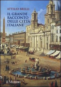 Il grande racconto delle città italiane