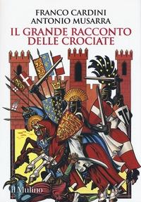 Il grande racconto delle crociate