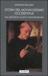 Storia del monachesimo occidentale  dal Medioevo all'eta' contemporanea