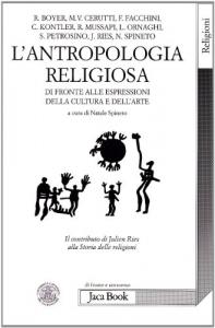 L'antropologia religiosa di fronte alle espressioni della cultura e dell'arte: il contributo di Julien Ries alla storia delle religioni