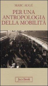Per una antropologia della mobilita'