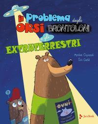 Il problema degli orsi brontoloni e gli extraterrestri