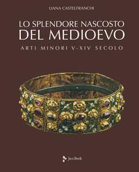 Lo splendore nascosto del Medioevo
