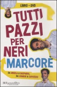 Tutti pazzi per Neri Marcorè