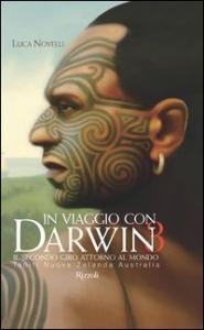 In viaggio con Darwin : il secondo giro attorno al mondo / Luca Novelli. 3