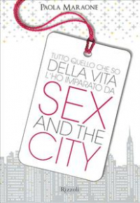 Tutto quello che so della vita l'ho imparato da Sex and the city