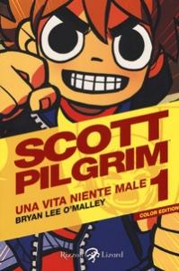 Scott Pilgrim. 1: Una vita niente male