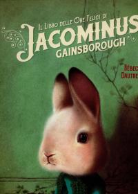 Il libro delle ore felici di Jacominus Gainsborough