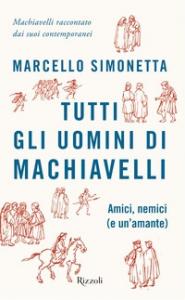 Tutti gli uomini di Machiavelli