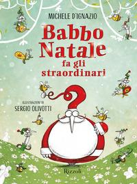 Babbo Natale fa gli straordinari/ Michele D'Ignazio