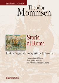 Storia di Roma. Da Cartagine alla conquista della Grecia