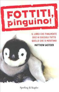 Fottiti, pinguino!