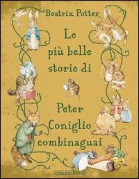 Le più belle storie di Peter Coniglio combinaguai