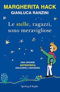 Le stelle, ragazzi, sono meravigliose