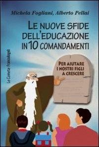 Le ˆ‰nuove sfide dell'educazione in 10 comandamenti
