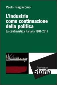 Industria come continuazione della politica