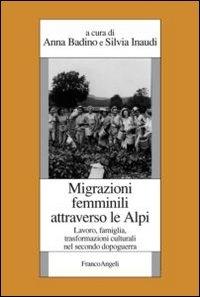 Migrazioni femminili attraverso le Alpi: lavoro, famiglia, trasformazioni culturali nel secondo dopoguerra