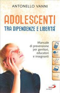 Adolescenti tra dipendenze e liberta