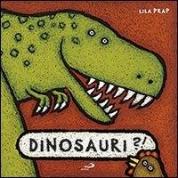 Dinosauri? 