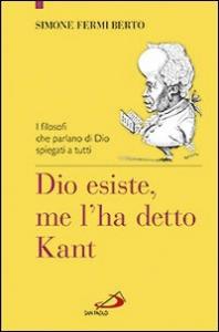 Dio esiste, me l'ha detto Kant