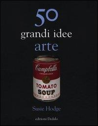 50 grandi idee arte