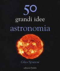 50 grandi idee astronomia