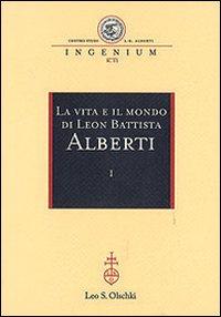 La vita e il mondo di Leon Battista Alberti