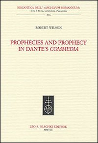 Prophecies and prophecy in Dante's Commedia