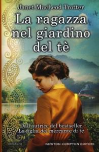 La ragazza nel giardino del tè /Janet MacLeod Trotter