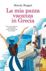 La mia pazza vacanza in Grecia