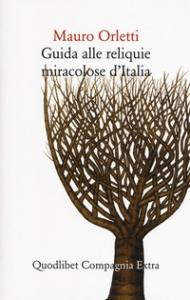Guida alle reliquie miracolose d'Italia