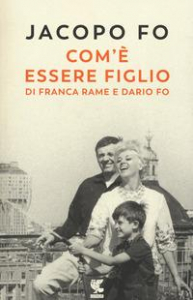 Com'è essere figlio di Franca Rame e Dario Fo