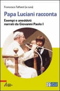 Papa Luciani racconta