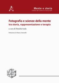 Fotografia e scienze della mente tra storia, rappresentazione e terapia