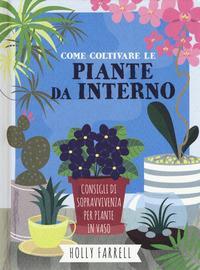 Come coltivare piante da interno