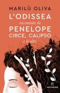 L' Odissea raccontata da Penelope, Circe, Calipso e le altre