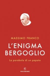 L'enigma Bergoglio