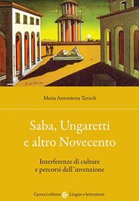 Saba, Ungaretti e altro Novecento