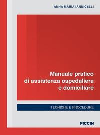 Manuale pratico di assistenza ospedaliera e domiciliare