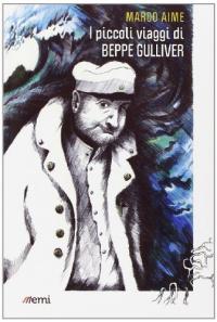 I piccoli viaggi di Beppe Gulliver