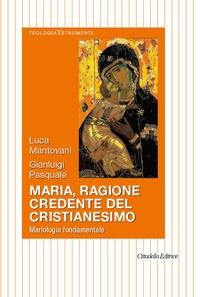 Maria, ragione credente del cristianesimo