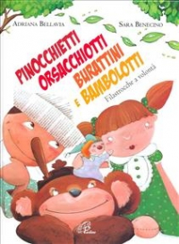 Pinocchietti, orsacchiotti, burattini e bambolotti