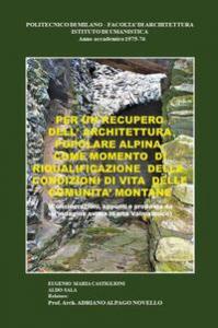 Per un recupero dell'architettura popolare alpina come momento di riqualificazione delle condizioni di vita delle comunità montane