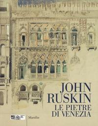 John Ruskin: le pietre di Venezia